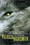 The Animal-Lover's Book of Beastly Murder by Patricia Highsmith