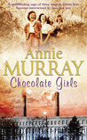 Chocolate Girls by Annie Murray