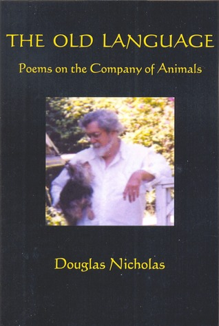 The Old Language: Poems on the Company of Animals
