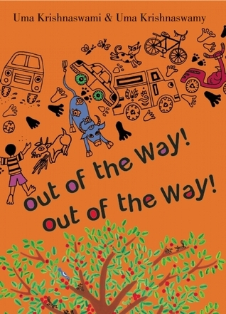 Out of the Way! Out of the Way! by Uma Krishnaswami