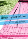 Always the Last to Know (Always the Bridesmaid, #1)