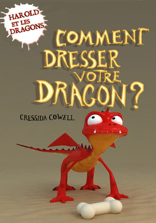 Comment dresser votre dragon by Cressida Cowell
