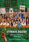 Cubbie Blues: 100 Years Of Waiting Till Next Year