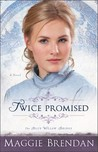 Twice Promised (The Blue Willow Brides, #2)
