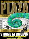 Plaza: An Archaeological Thriller