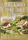 Wild Grows the Heather in Devon (Secrets of Heathersleigh Hall, #1)