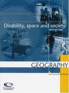 Disability, Space and Society