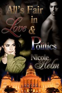All's Fair in Love and Politics by Nicole Helm