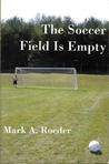 The Soccer Field Is Empty (Gay Youth Chronicles, #3)