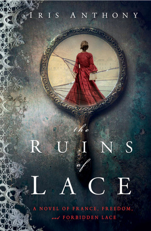 The Ruins of Lace by Iris Anthony