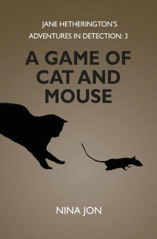 A Game of Cat and Mouse by Nina Jon