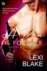 A Dom is Forever (Masters and Mercenaries, #3)