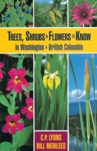 Trees Shrubs and Fowers to Know in Washington and British Col... by Chess Lyons