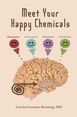 Meet Your Happy Chemicals by Loretta Graziano Breuning
