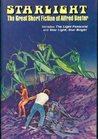 Starlight: The Great Short Fiction of Alfred Bester