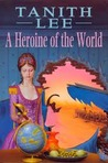 A Heroine of the World