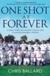 One Shot at Forever by Chris Ballard