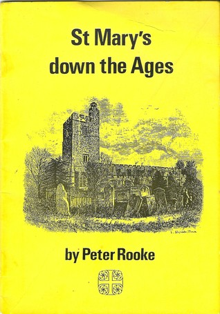 St Mary's down the Ages by Peter Rooke