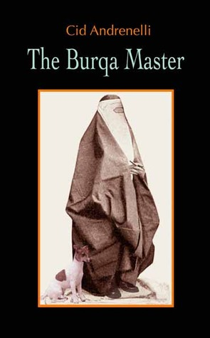 The Burqa Master by Cid Andrenelli
