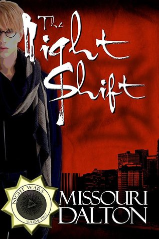 The Night Shift by Missouri Dalton