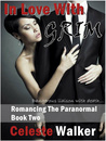 In Love With Grim (Romancing The Paranormal, Book #2)