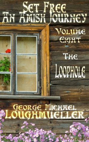 The Loophole (Set Free: An Amish Journey, #8)