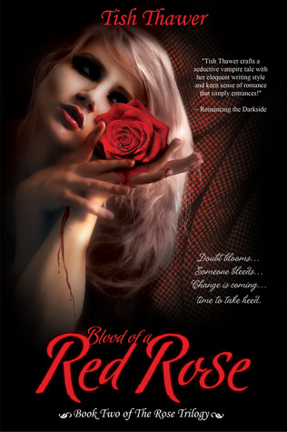 Blood of a Red Rose by Tish Thawer