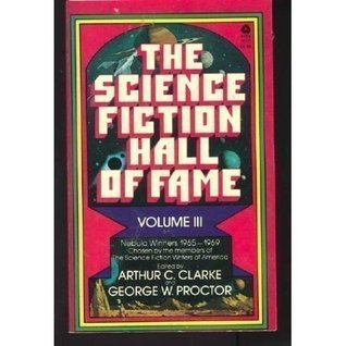 The Science Fiction Hall of Fame, Volume Three by Arthur C. Clarke