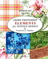 Adobe Photoshop Elements for Textile Design: How to create textile designs using Photoshop Elements