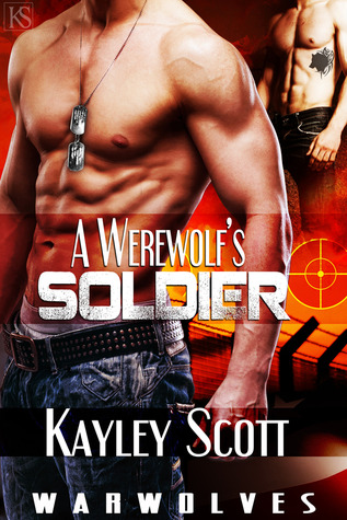 A Werewolf's Soldier by Kayley Scott