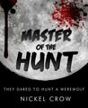 Master of the Hunt by Nickel Crow
