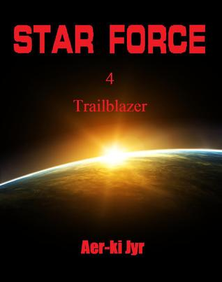 Star Force: Trailblazer (Star Force, #4)