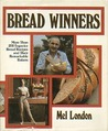 Bread Winners: More Than 200 Superior Bread Recipes and Their Remarkable Bakers