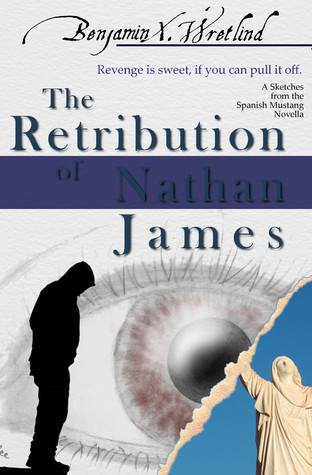 The Retribution of Nathan James (Sketches from the Spanish Mustang, #1)