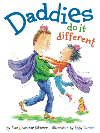 Daddies Do It Different by Alan Sitomer