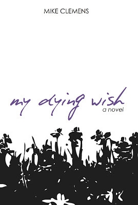 My Dying Wish by Mike Clemens