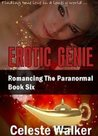 Erotic Genie (Romancing The Paranormal, Book #6)