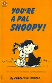 You're a Pal, Snoopy by Charles M. Schulz