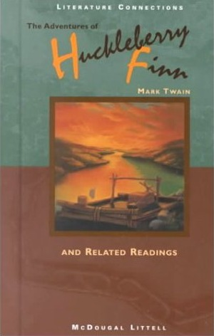 The Adventures Of Huckleberry Finn and Related Readings (Literature Connections)