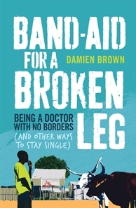 Band-Aid for a Broken Leg by Damien Brown