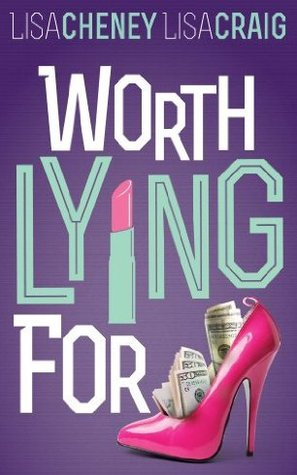 Worth Lying For by Lisa Cheney