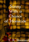 Sunny With a Chance of Homicide