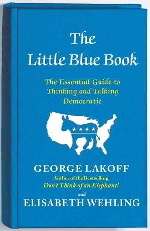 The Little Blue Book by George Lakoff