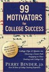 99 Motivators for College Success by Perry Binder