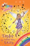 Taylor the Talent Show Fairy (Rainbow Magic: Showtime Fairies, #7)