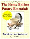 The Home Baking Pantry Essentials (Baking Standards #3)