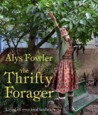 Thrifty Forager by Alys Fowler