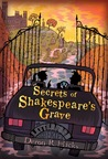 Secrets of Shakespeare's Grave (The Shakespeare Mysteries, #1)