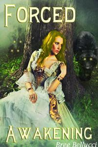 Forced Awakening by Bree Bellucci