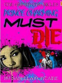 Prince Charming Must Die by Isabella Fontaine
